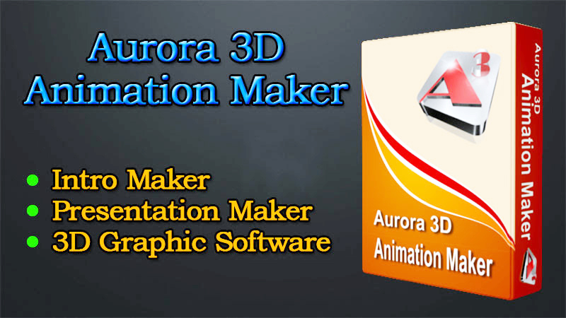 Aurora 3D Animation Maker 16 01 07 + Keygen 2019 - Google Gangs