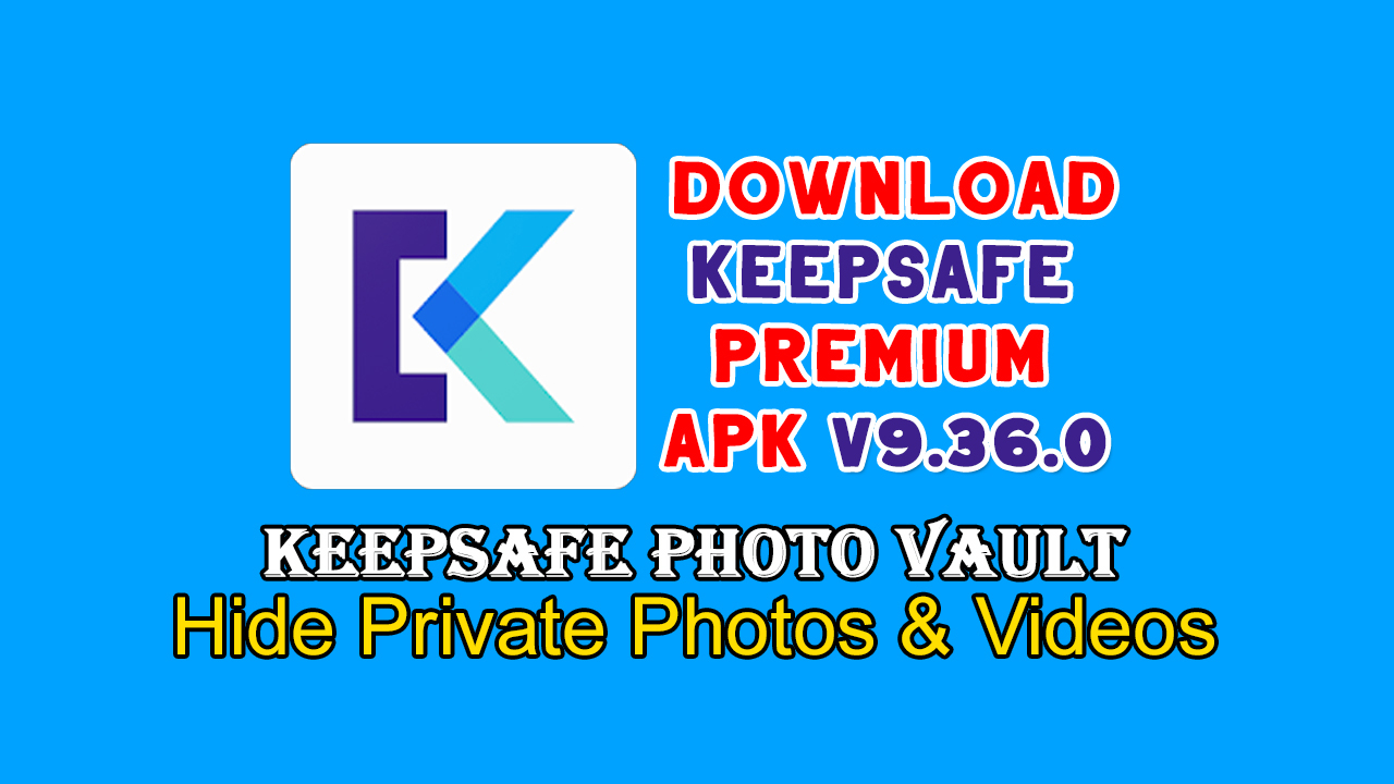 Keepsafe Premium Apk v9.36.0 Full Version Free Download